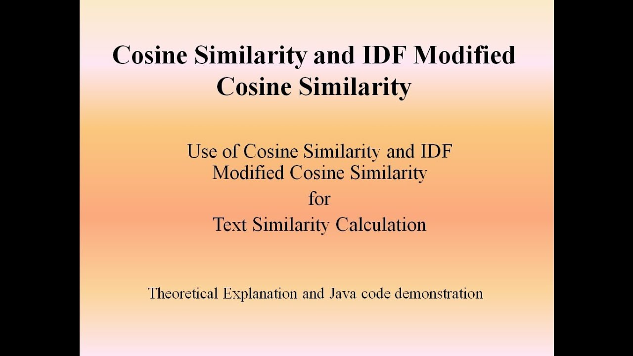 Cosine Similarity and IDF Modified Cosine Similarity