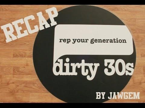Dirty 30's Recap