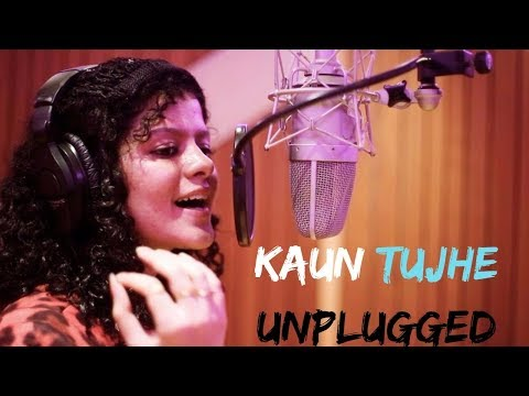 Kaun Tujhe || Palak Muchhal || Unplugged || HD || Music Addiction