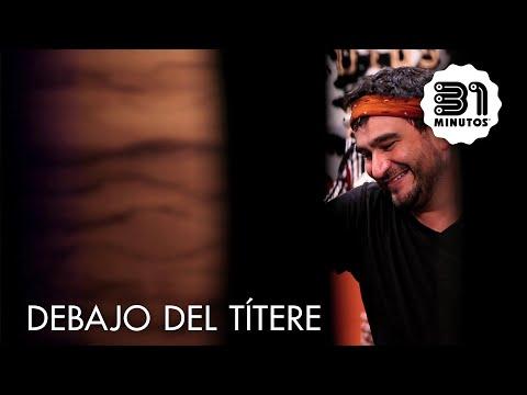 31 Minutos - Debajo Del Títere - Pedro Peirano