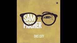 Sam Fischer - This City (Audio)