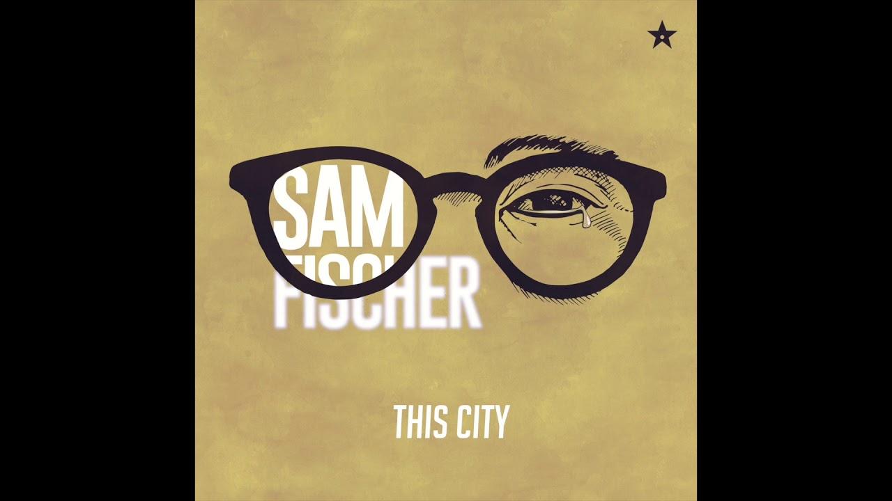 Download Sam Fischer - This City (Audio)
