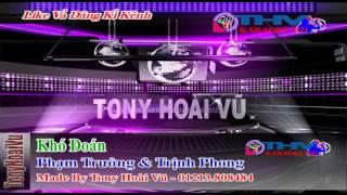 Karaoke Khó Đoán - Phạm Trưởng