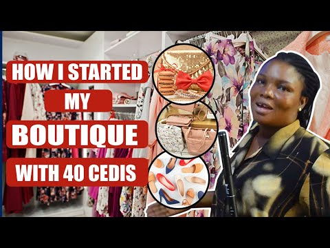 She Started Her Boutique Business With Only 40 Cedis And Currently Making 1000 cedis a Week in Ghana