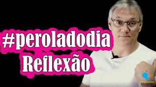 #peroladodia Reflexão