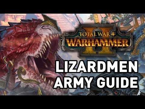 Total War: Warhammer 2 || Lizardmen Army Guide