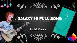 Galaxy J6 Full Song | To Infinity and More ft Ed Sheeran | Best Song