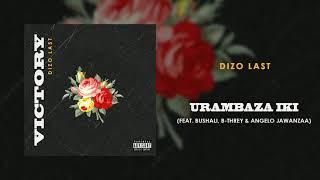 Dizo Last - Urambaza Iki ft. Bushali, B-Threy & Angelo Jawanzaa (Audio)
