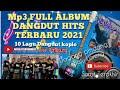 Mp3 FULL ALBUM DANGDUT KOPLO HITS TERBARU 2021 - Live PANGGUNGAN BAJIDORAN NICCO ENTERTAINMENT