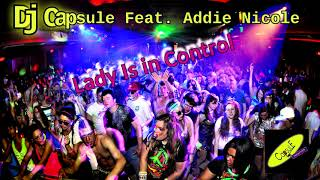 DJ CAPSULE FEAT. ADDIE NICOLE-Lady Is In Control