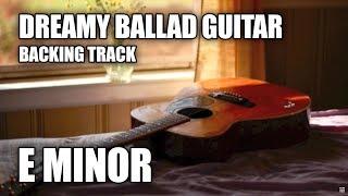 Dreamy Ballad Guitar Backing Track In E Minor