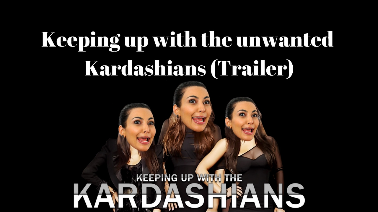 KEEPING UP WITH THE UNWANTED KARDASHIANS (Trailer) - YouTube