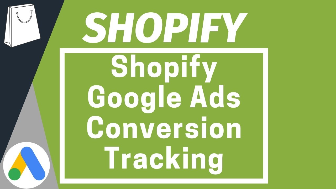 Shopify Google Ads Conversion Tracking For Transactions With Google Analytics