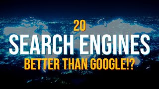 20 Search Engines That Are Better Than Google!?