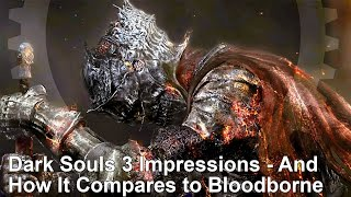 Dark Souls 3 Impressions - And How It Compares To Bloodborne
