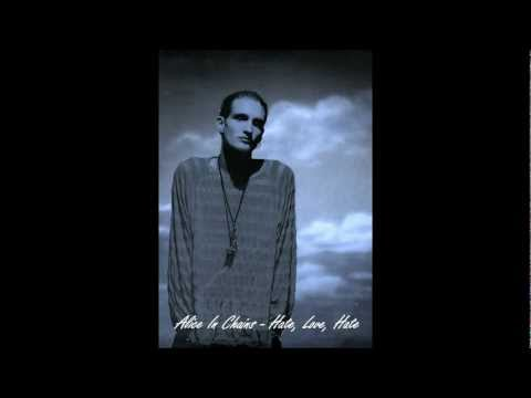 Alice In Chains - Love, Hate, Love (with lyrics)