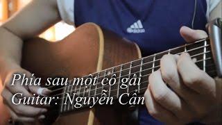 (Soobin Hoàng Sơn) Phía sau một cô gái - Solo Fingerstyle Guitar | Nguyễn Cẩn