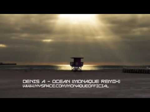 Denis A - Ocean (Monaque Remix)
