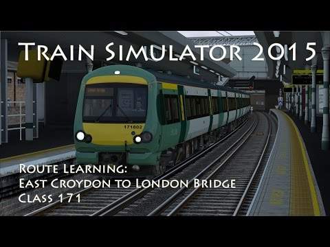 Train Simulator 2015 - Route Learning: South London Network 1 - East Croydon to London Bridge