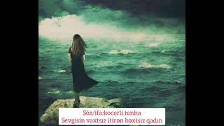 Bəxtsiz qadın qemli şeir mp3
