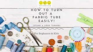 How to turn out a fabric tube easily