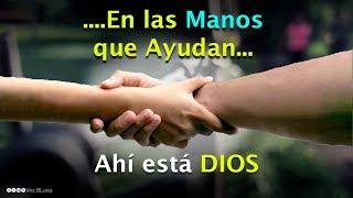 En las Manos que ayudan - Ahí está Dios