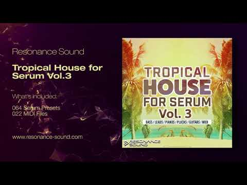 Tropical House for Serum Vol 3 | Resonance Sound