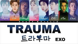 EXO 엑소  - 트라우마 (Trauma) [Color Coded Lyrics HAN/ROM/ENG]