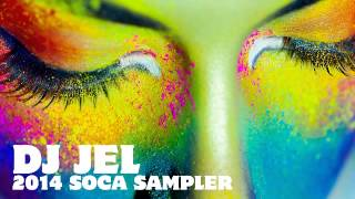 DJ Jel 2014 Soca Sampler [TRINIDAD CARNIVAL 2014 SOCA MIX DOWNLOAD]