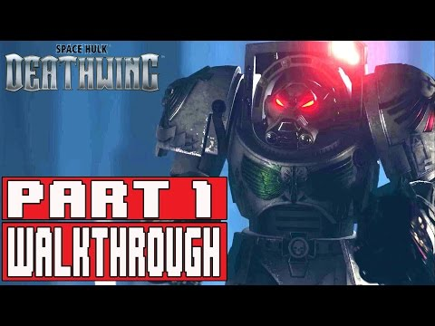 Space Hulk Deathwing Gameplay Walkthrough Part 1 (1080p) - No Commentary