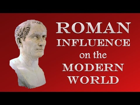 Roman Influence on the Modern World