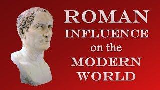 Roman Influence on the Modern World