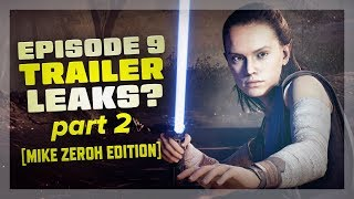 Real or Fake? Mike Zeroh's Episode 9 Leaks - (Star Wars Rumor)