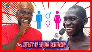 What's Your GENDER? | Street Quiz | Funny Videos | Funny African Videos | African Comedy |