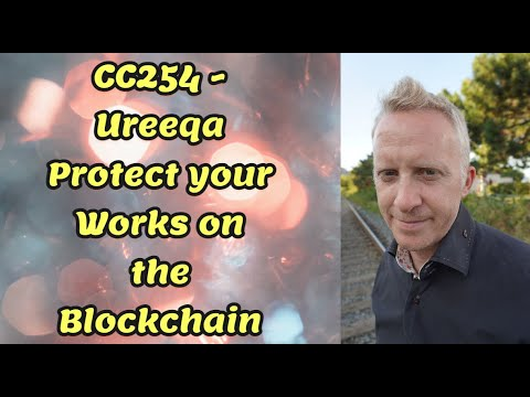 CC254 - Ureeqa Protect your Works on the Blockchain