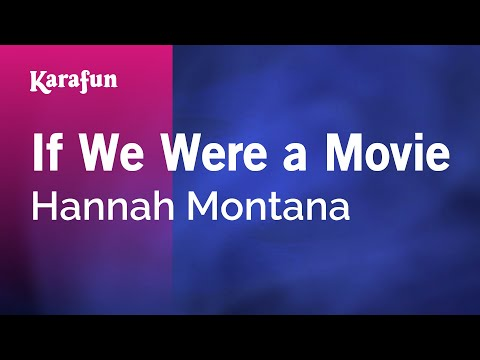 Karaoke If We Were a Movie - Hannah Montana *
