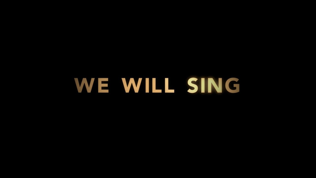 WE WILL SING (TRAILER)