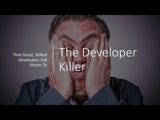 The Developer Killer
