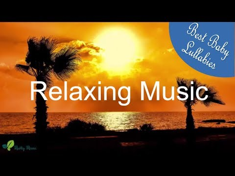 Relaxing Lullabies Lullaby For Babies To Go To Sleep Baby Sleep Music-Baby Sleeping Songs Bedtime