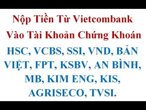 Nộp Tiền Vào Các Công Ty Chứng Khoán Từ Vietcombank