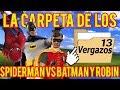 La Carpeta de los Vergazos 13: Spiderman vs Batman y Robin