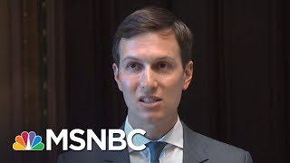 What Does Jared Kushner Really Lose With His Downgraded Security Clearance? | MTP Daily | MSNBC