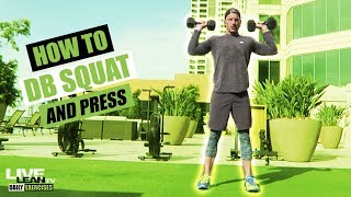 How To Do A DUMBBELL SQUAT AND PRESS | Exercise Demonstration Video and Guide