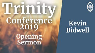 Trinity Conference - 2019 | Opening Sermon