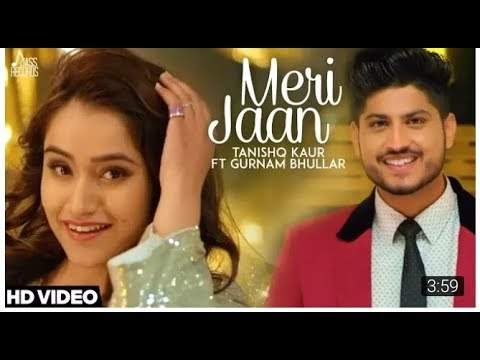 Meri Jaan ( Full HD) | Tanishq Kaur Ft. Gurnam Bhullar | DJ Twinbeatz | New Punjabi Songs 2018