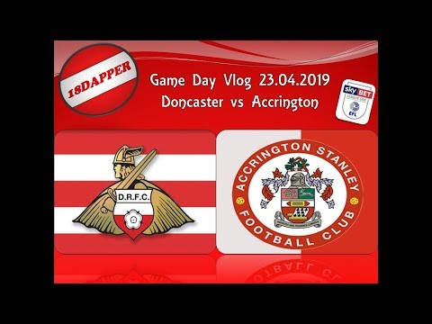 Doncaster vs Accrington Match Day Vlog 23.04.2019