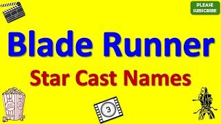 Blade Runner Star Cast, Actor, Actress and Director Name
