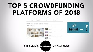 Top 5 Crowdfunding Platforms of 2018