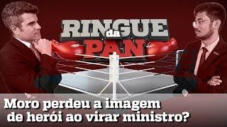 RINGUE DA PAN #4 - MORO PERDEU A IMAGEM DE HERÓI AO SE TORNAR MINISTRO?