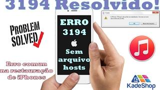 3194 Resolvido! Esqueça este Erro ao Restaurar seu iPhone 5 5c 5s 5se 6 6s 7 sem Arquivo hosts